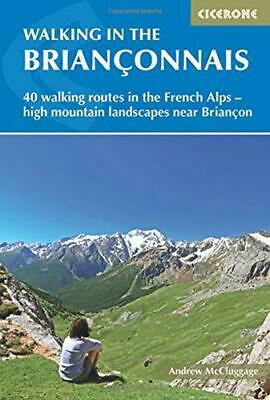 Walking in the Brianconnais: 40 walking routes in the French Alps exploring high