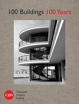 celebr 100 Buildings, 100 Years, Twentieth Century Society
