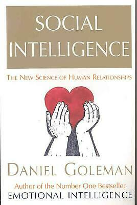 Social Intelligence: The New Science of Human Relationships by Daniel Goleman (E