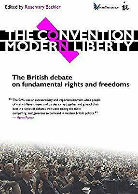 The Convention on Modern Liberty: The British Debate on Fundamental Rights and F