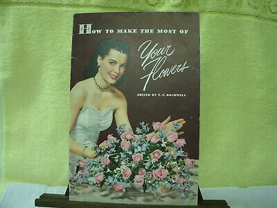Flower Arranging--1946-- How to make the most of Your Flowers Book by Ariston Co
