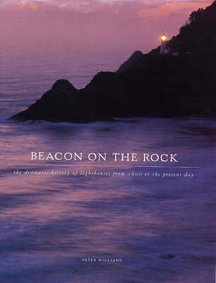 (Very Good)-Beacon on the Rock: The Dramatic History of Lighthouses from 1600 to