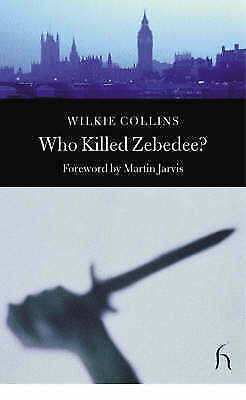 (Very Good)-Who Killed Zebedee? and John Jago's ghost (Paperback)-Wilkie Collins
