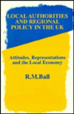 Local Authorities & Regional Policy In UK: Attitudes, Representations and the ,