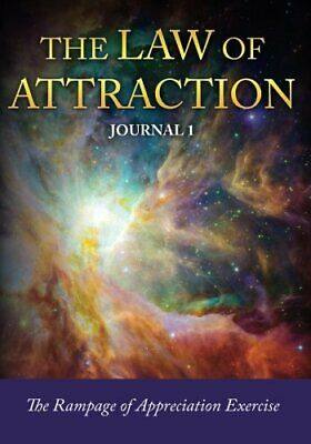 The Law of Attraction Journal 1: The Rampage of Appreciation... by Easy, Journal