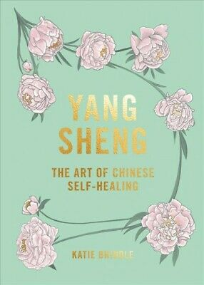 Yang Sheng : The Art of Chinese Self-Healing, Hardcover by Brindle, Katie, IS...