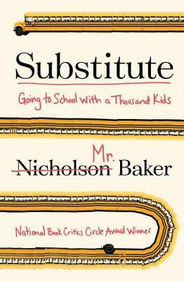 Substitute: Going to School with a Thousand .. 9780399160981 by Baker, Nicholson