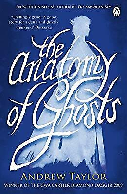 The Anatomy of Ghosts, Taylor, Andrew, Used; Good Book
