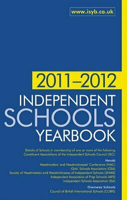 Independent Schools Yearbook 2011-2012: The Bible for Informatio... by Mott Judy