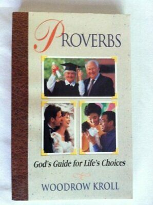 Proverbs - God's Guide for Life's Choices by Kroll, Woodrow M. Paperback Book