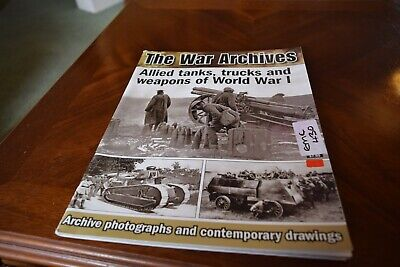 The War Archives Allied tanks, trucks and weapons of World War I bookzine