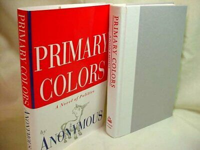 Primary Colors: A Novel of Politics by Anonymous Hardback Book The Fast Free