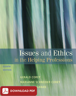 Issues and Ethics in the Helping Professions, 8th Edition  (p d f . e P u b)