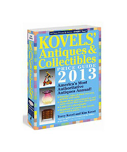 Kovels' Antiques and Collectibles Price Guide 2013: America's Bestselling Antiqu