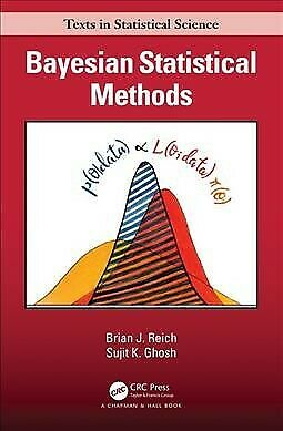 Bayesian Statistical Methods, Hardcover by Reich, Brian J.; Ghosh, Sujit K., ...