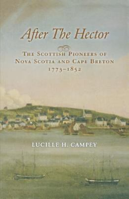 After the Hector: The Scottish Pioneers of Nova Scotia and Cape Breton, 1773-18