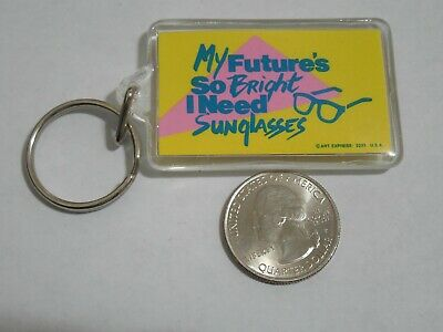 Vintage Acrylic MY FUTURE'S SO BRIGHT I NEED SUNGLASSES Keychain