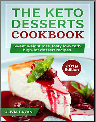 The Keto Desserts Cookbook 2019— –  35  Keto Diet Eb00k/PDF - FAST Delivery
