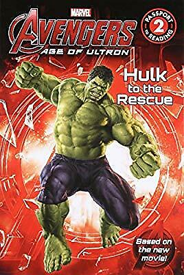 Marvels Avengers: Age of Ultron: Hulk to the Rescue (Passport to Reading Level 2