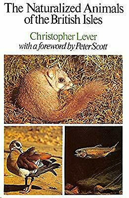 Naturalized Animals of the British Isles, Lever, Christopher, Used; Good Book