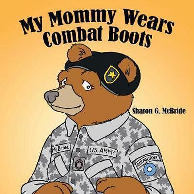 My Mommy Wears Combat Boots by Sharon G. McBride (English) Paperback Book Free S