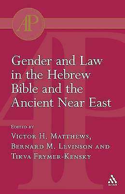 Gender And Law In The Hebrew Bible And The Ancient Near East, Paperback by Ma...