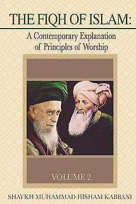 The Fiqh of Islam: A Contemporary Explanation of Principles of Worship, Volum...