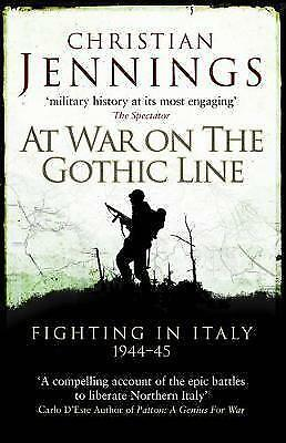 At War on the Gothic Line: Fighting in Italy 1944–45 by Jennings, Christian, NEW