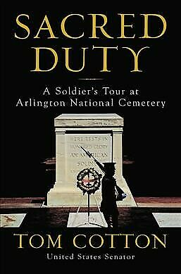 Sacred Duty : A Soldier's Tour at Arlington National Cemetery, Hardcover by C...