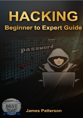 Hacking: Beginner to Expert Guide to Computer Hacking, Basic Security... {PDF}