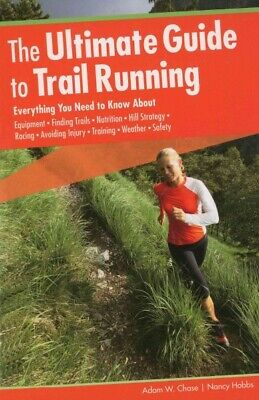 Ultimate Guide to Trail Running : Everything You Need to Know About Equipment...