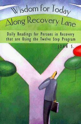 Wisdom For Today Along Recovery Lane : Daily Readings For Persons in Recovery...