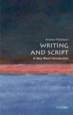 Writing and Script : A Very Short Introduction, Paperback by Robinson, Andrew...