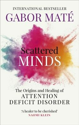 Scattered Minds by Dr Gabor Mate   9781785042218