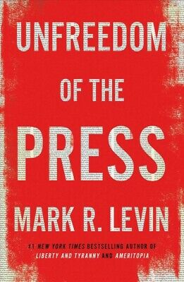 Unfreedom of the Press, Hardcover by Levin, Mark R., ISBN 1476773092, ISBN-13...