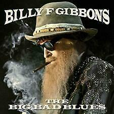 BILLY F GIBBONS ( ZZ TOP) The Big Bad Blues CD