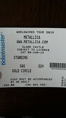 2 METALLICA tickets.Slane Castle.Gold Circle.on 08/06/19