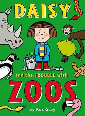 Daisy and the Trouble with Zoos (Daisy Fiction) by Kes Gray, NEW Book, FREE & FA
