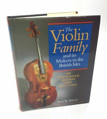 Brian W. HARVEY: The Violin Family and its Makers in the British Isles