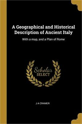 A Geographical and Historical Description of Ancient Italy: With a Map, and a Pl
