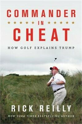 Commander in Cheat: How Golf Explains Trump (Hardback or Cased Book)