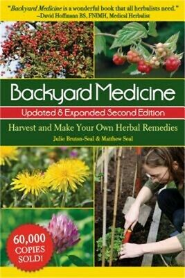 Backyard Medicine: Harvest and Make Your Own Herbal Remedies (Paperback or Softb