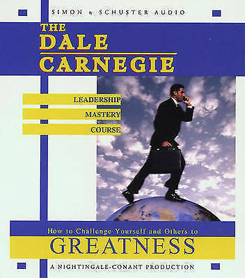 The Dale Carnegie Leadership Mastery Course : How to Challenge Yourself and