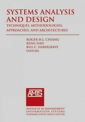 Systems Analysis and Design : Techniques, Methodologies, Approaches, and Arch...