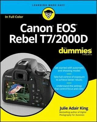 Canon Eos Rebel T7/2000d for Dummies, Paperback by King, Julie Adair, Brand N...
