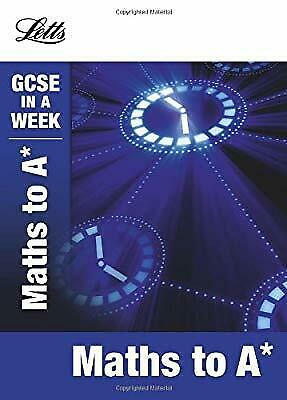 Maths to A* (Letts GCSE in a Week Revision Guides), Mapp, Fiona, Used; Good Book