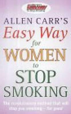 Allen Carrs Easy Way for Women to Stop Smoking, Carr, Allen, Used; Good Book