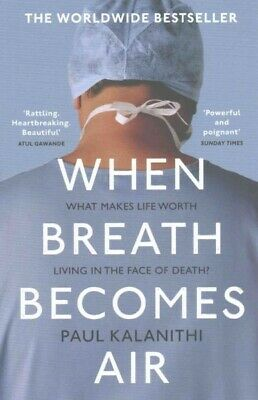 When Breath Becomes Air, Paperback by Kalanithi, Paul, Acceptable Condition, ...