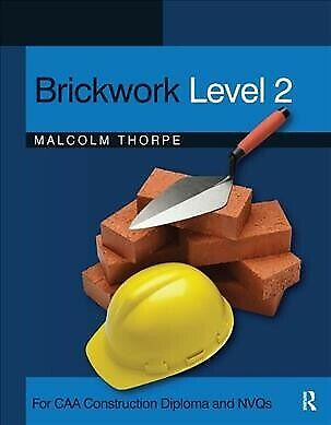 Brickwork Level 2 : For CAA Construction Diploma and NVQs, Paperback by Thorp...