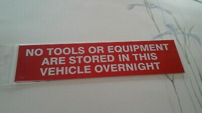 no tools or equipment are stored in this vehicle overnight